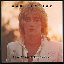 Foot loose  fancy free by rod stewart
